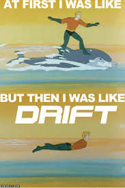 Drift Meme - the best drift gif by cheezburger find share on giphy
