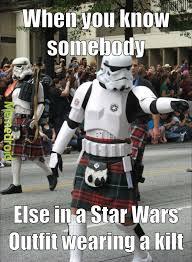 Star Wars Stormtrooper Meme - star wars stormtroopers in kilts meme by agileeagle memedroid
