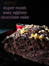 super moist easy eggless chocolate cake chocolate pinterest