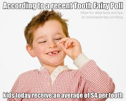 Meme Dentist - kids get a raise from the tooth fairy