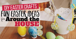easter 2017 ideas diy easter crafts fun easter ideas for around the house busy