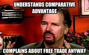 Economics Memes - scumbag steve understands comparative advantage complains about