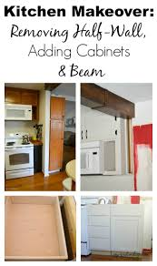 kitchen makeover 2015 remove half wall extend beam u0026 add