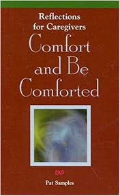 Comfort Resources Comfort And Be Comforted Reflections For Caregivers Grief