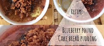 recipe blueberry pound cake bread pudding