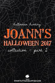 Joann Halloween Fabric by Halloween Hunting Joann U0027s Halloween 2017 Collection Part Ii