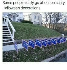 Scary Halloween Memes - some people really go all out on scary halloween decorations