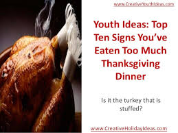 youth ideas top ten signs you ve eaten much thanksgiving dinner