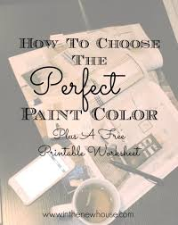 how to choose a paint color and a free worksheet in the new house