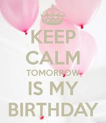 Keep Calm And Carry On Meme Generator - keep calm tomorrow is my birthday keep calm and carry on image
