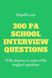 300 pa interview questions the physician assistant life