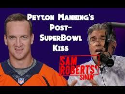 Peyton Superbowl Meme - peyton manning s papa john superbowl kiss mike francesa
