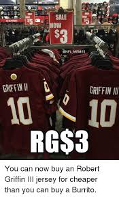 Rgiii Memes - free sale now now now memes griffin iii rgs3 you can now buy an