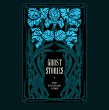 ghost stories ghost stories the catholic comb