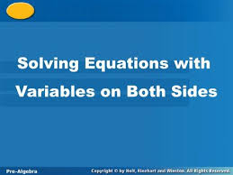 solving equations with variables on both sides of the equals ppt