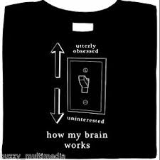 shirts how my brain works obsessed or uninterested