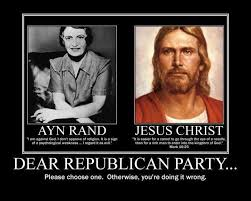 Ayn Rand Meme - ayn rand or jesus christ dear republican party please choose one