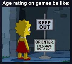 Meme Age - age rating on games be like bart simpson humour image internet
