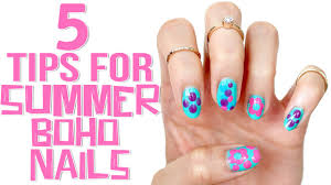5 tips for summer bohemian nails feat absolute youtube