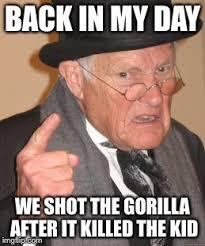 Meme Shot - back in my day meme imgflip