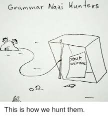 Grammar Nazi Memes - 25 best memes about grammar nazi grammar nazi memes