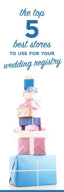 top stores for wedding registry top 8 wedding registries that give you major perks wedding