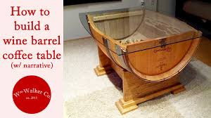 how to make a wine barrel coffee table w narrative youtube