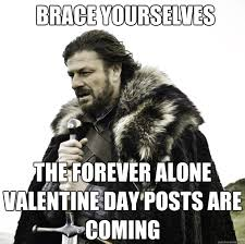 Alone On Valentines Day Meme - alone on valentines day meme 28 images forever alone meme