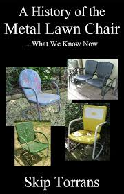 a history of the metal lawn chair skip torrans 9780984645879