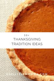 50 thanksgiving traditions ideas for your family one momma