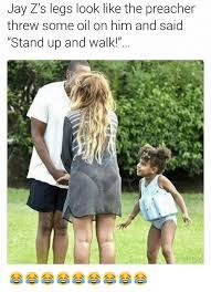 Meme Jay Z - jay z s legs look like the preacher threw some oil on him and said