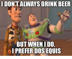 Meme Dos Equis - dont always drink beer but whenido oi prefer dos equis beer meme