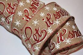 wired christmas ribbon let it snow glitter wire edged wired christmas burlap ribbon 2 5