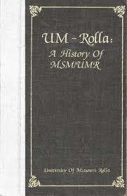 um rolla a history of msm umr by curtis laws wilson library issuu