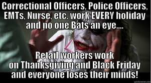 Correction Meme - i work on thanksgiving memes cops correction officers google