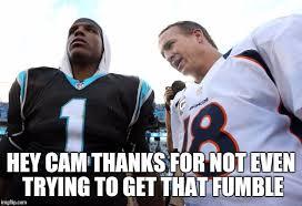 Fumble Meme - cam newton peyton manning imgflip