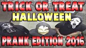 prank videos trick or treat halloween prank edition 2016 youtube
