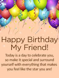 a day to celebrate you happy birthday card for friends