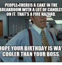 Office Space Boss Meme - people thereisacake inthe breakroom with a lot of candles on thatsa