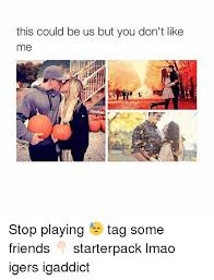 This Could Be Us But You Playing Meme - 25 best memes about breaking your leg breaking your leg memes