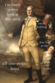 Washington Memes - the adventures of george washington outtake made me snort but