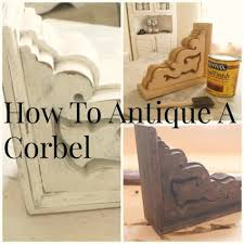 Corbel Pictures How To Age And Antique A Corbel Woods Paint Furniture And Chalk