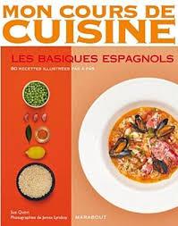 mon cours de cuisine mon cours de cuisine les basiques espagnols by sue quinn