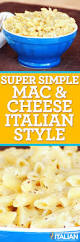 super simple mac and cheese italian style with video