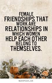 quotes about females 182 quotes