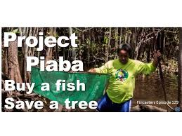 project piaba buy a fish save a tree fincasters episode 129