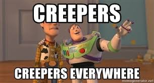 Creeper Meme Generator - creepers creepers everywhere anonymous anonymous everywhere