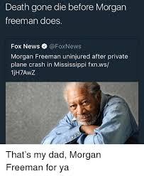 Morgan Freeman Memes - 25 best memes about morgan freeman morgan freeman memes