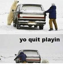 Quit Playing Meme - yo quit playin meme on me me
