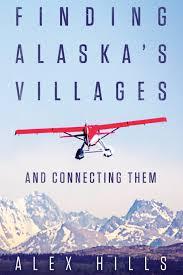 Alaska time travel books images Finding alaska 39 s villages and connecting them alex hills jpg
